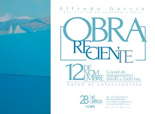 Obra Reciente de Alfredo García