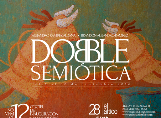 "Alejandro Ramírez Aldana ""DOBLE SEMIOTICA"""
