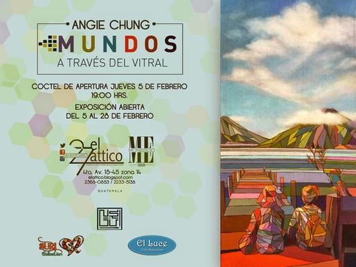 "Angie Chung ""Mundos a través del vitral"""