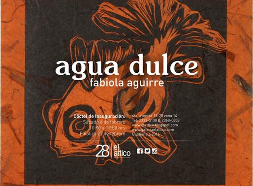 """Fabiola Aguirre """"Agua Dulce"""""""