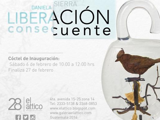 """Daniela Sierra """"Liberación Consecuente"""""""