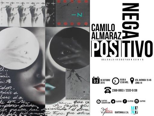 "Camilo Almaraz ""Positivo / Negativo"""