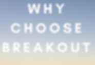 why choose breakout.png