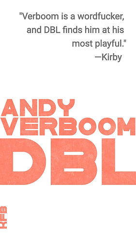 """Verboo is a wordfucker, and DBL finds him at his most playful."" Kirby"