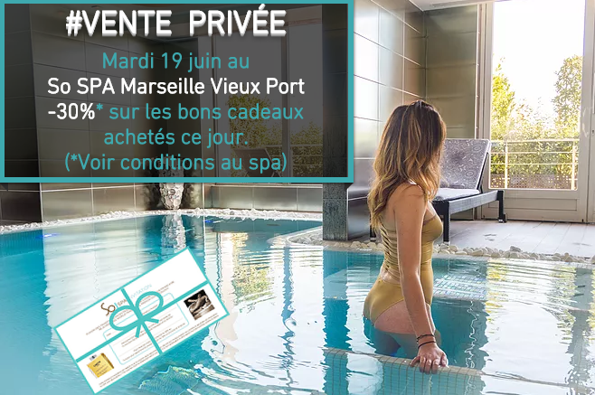 Spa Marseille Vieux port vente privee 19 juin 2018