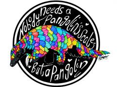 Nobody needs a Pangolin's scales, But a Pangolin