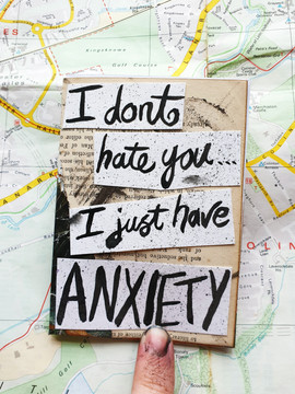 I don't hate you... I just have ANXIETY