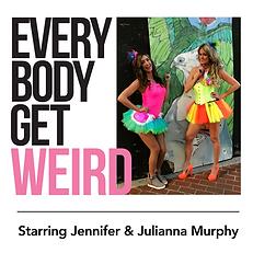 Everybody Get Weird Jennifer Murphy
