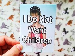 I Do Not Want Children