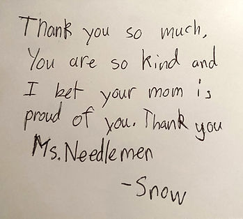 """Thank you note that reads, """"Thank you so much. You are so kind and I bet your mom is proud of you. Thank you Ms. Needelman."""""""