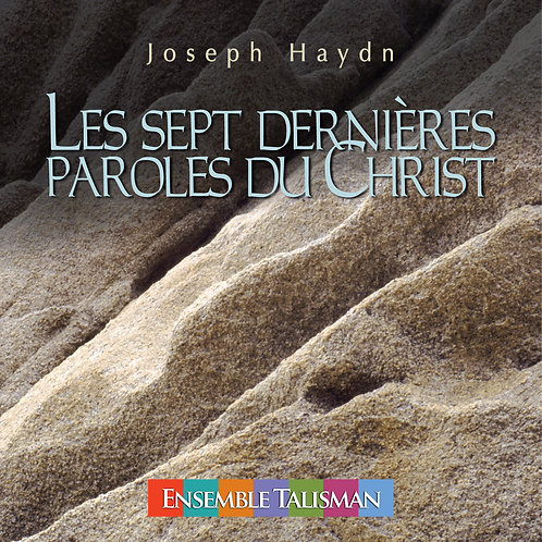 HAYDN: LES SEPT DERNIÈRES PAROLES DU CHRIST