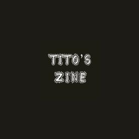 Tito's Zine