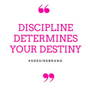 Discipline determines our Destiny