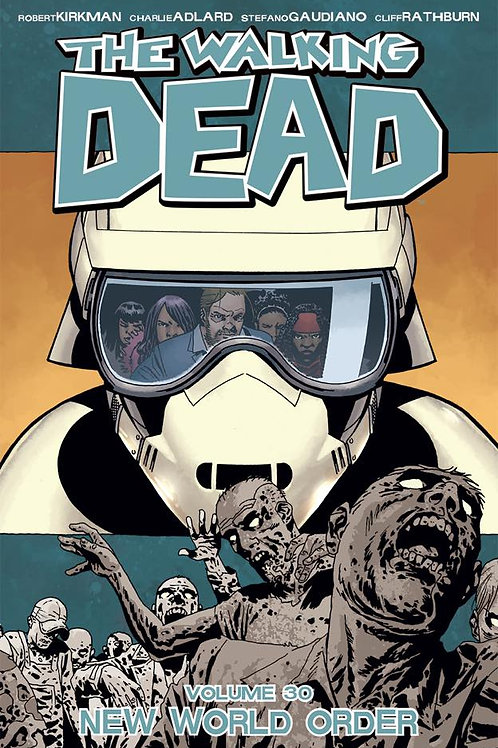 The Walking Dead Vol30: New World Order (Robert Kirkman & Charlie Adlard)