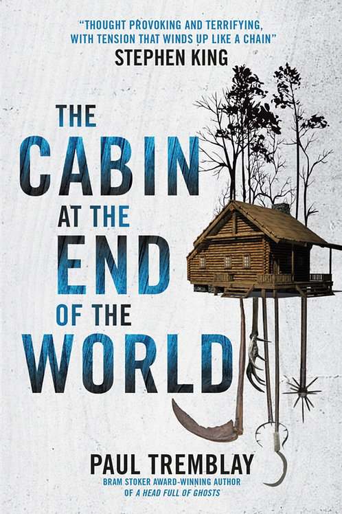 The Cabin At The End Of The World (Paul Tremblay)