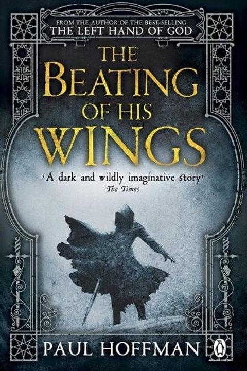 The Beating of His Wings (Paul Hoffman)