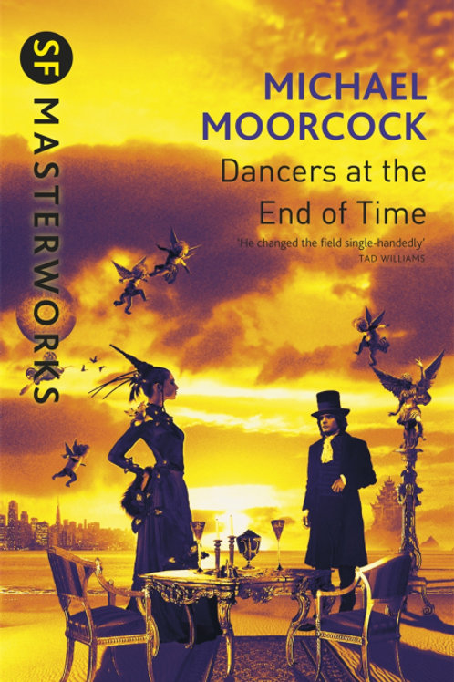 Dancers At The End Of Time (MICHAEL MOORCOCK)