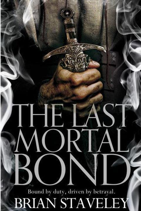 The Last Mortal Bond (Brian Staveley)