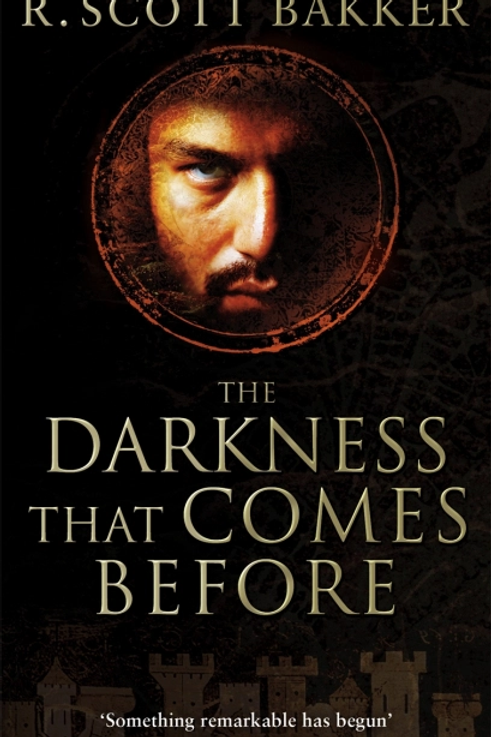 The Darkness That Comes Before (R Scott Bakker)