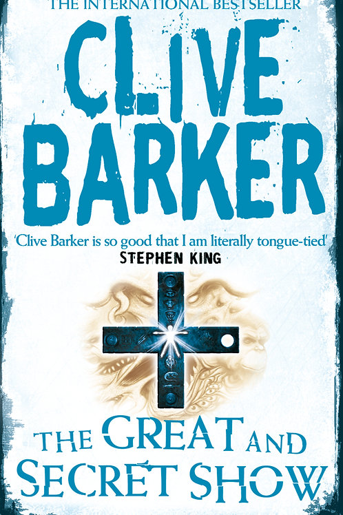 The Great And Secret Show (Clive Barker)