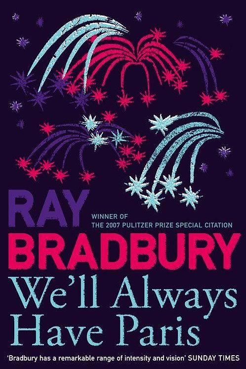 We'll Always Have Paris (Ray Bradbury)