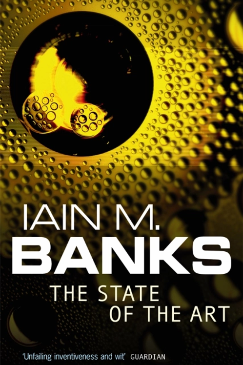 The State Of The Art (IAIN M. BANKS)