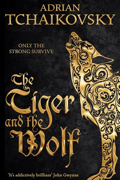 The Tiger and the Wolf (Adrian Tchaikovsky)