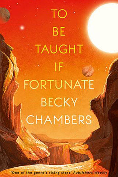 To Be Taught, If Fortunate (BECKY CHAMBERS)