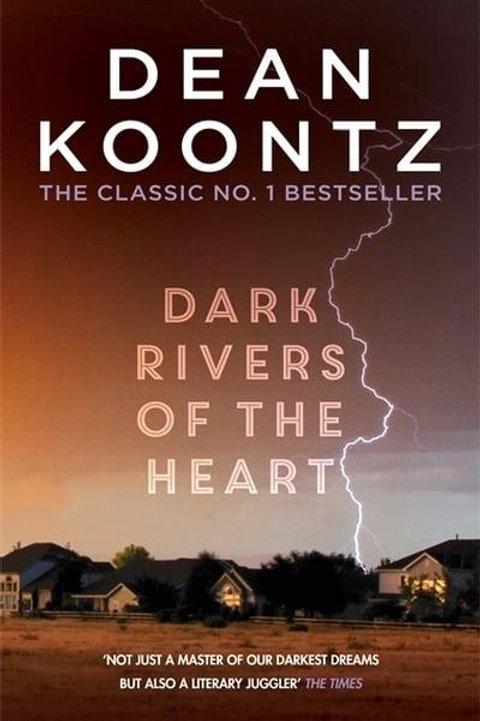 Dark Rivers Of The Heart (Dean Koontz)