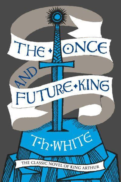 The Once and Future King (T. H. White)
