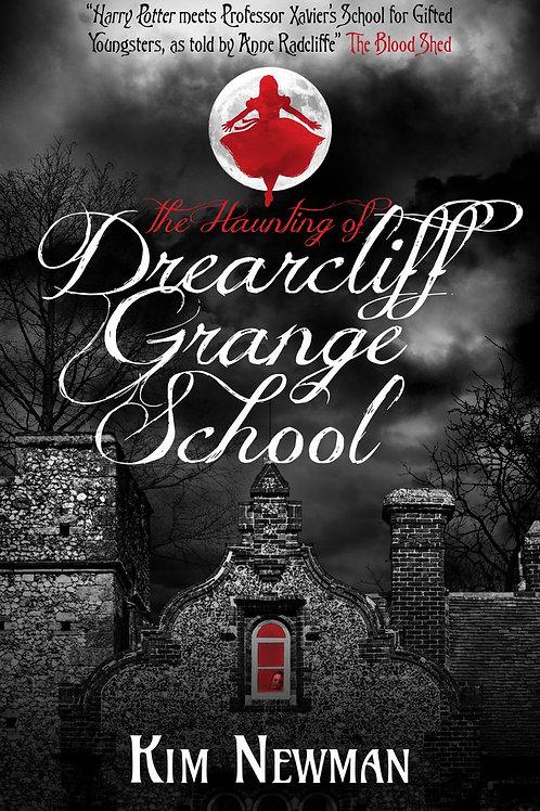The Haunting Of Drearcliff Grange School (Kim Newman)
