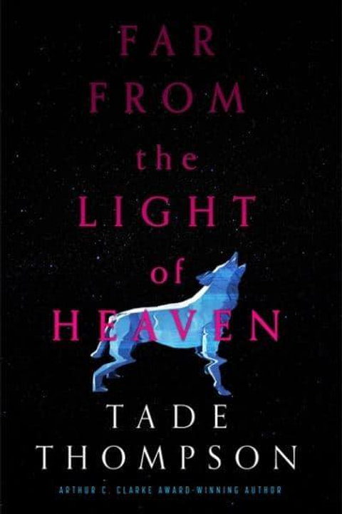 Far from the Light of Heaven (Tade Thompson)