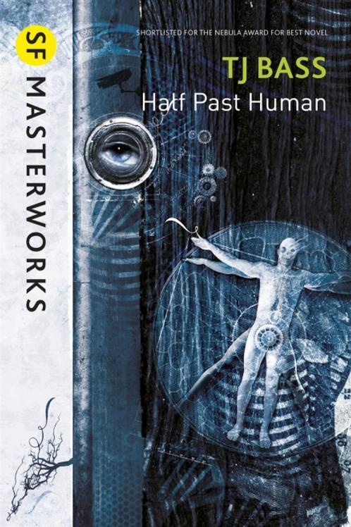Half Past Human (J. T. BASS)