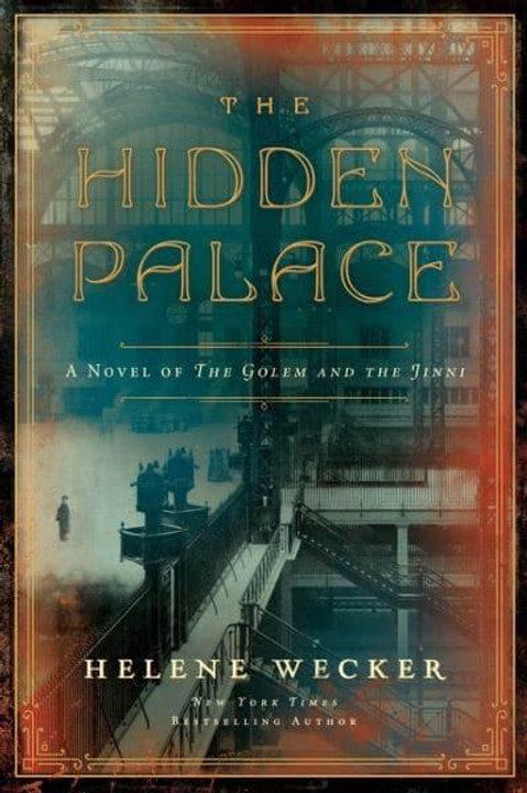 The Hidden Palace (Helene Wecker)