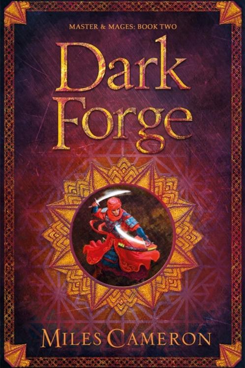 Dark Forge (MILES CAMERON)