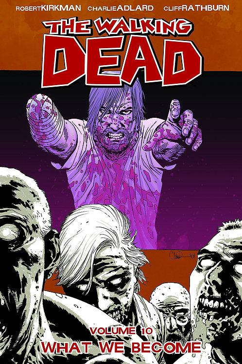 The Walking Dead Vol10: What We Become (Robert Kirkman &Charlie Adlard)