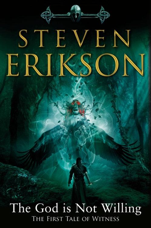 The God Is Not Willing (Steven Erikson)