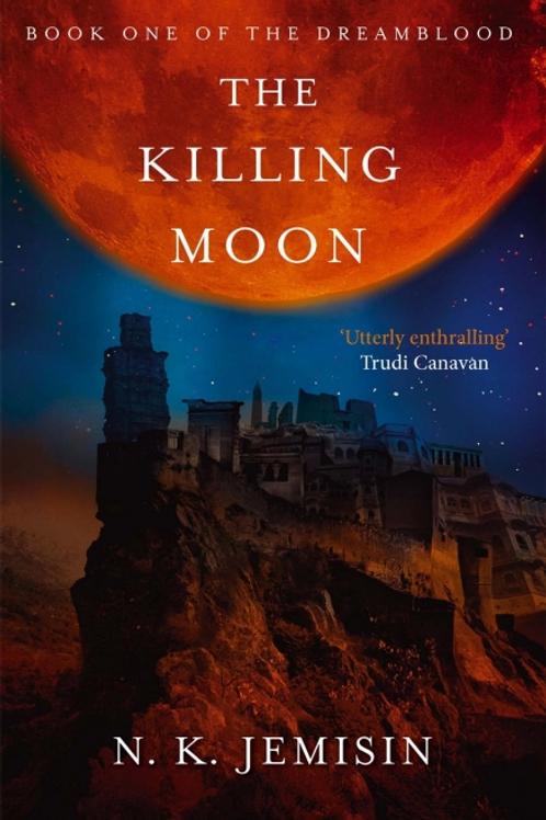 The Killing Moon (N K JEMISIN)
