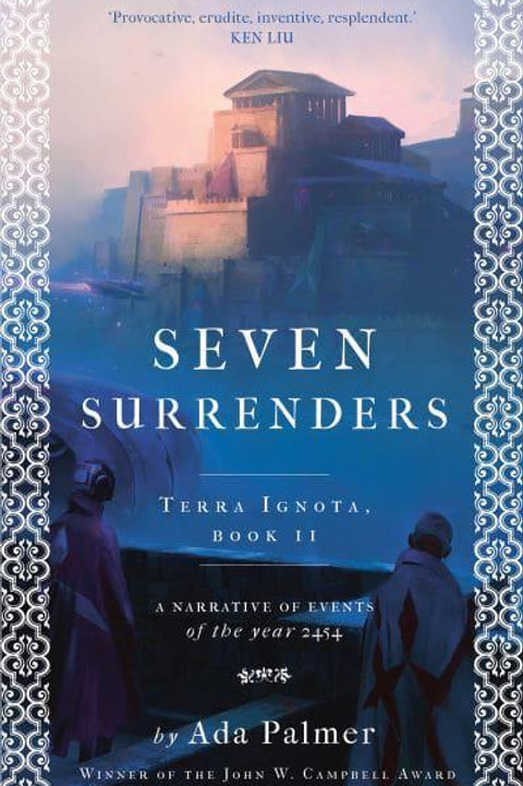Seven Surrenders (Ada Palmer)