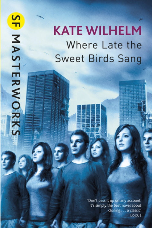 Where Late The Sweet Birds Sang (KATE WILHELM)