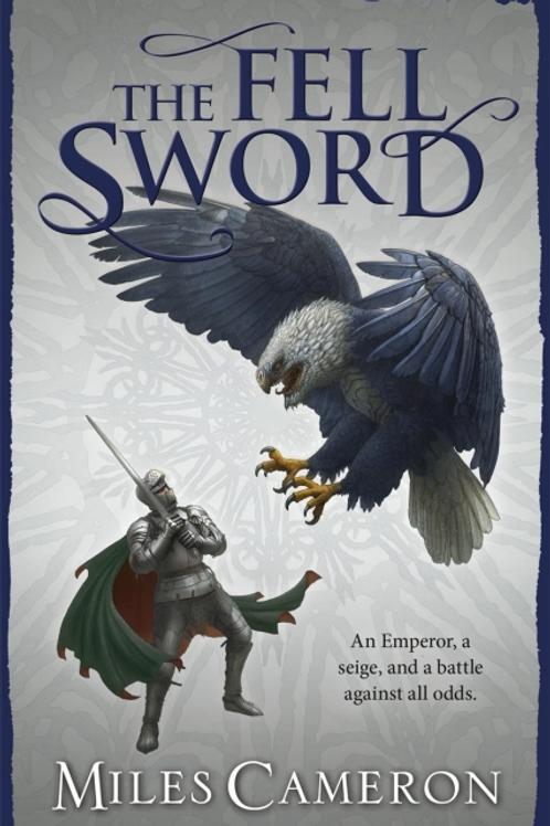 The Fell Sword (MILES CAMERON)