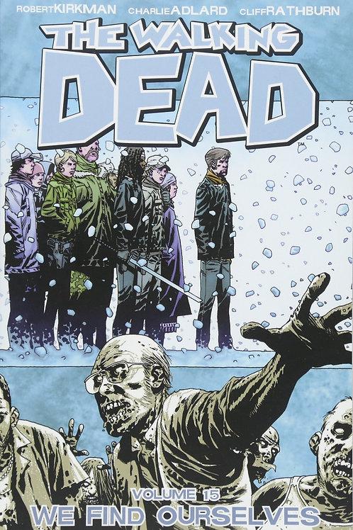 The Walking Dead Vol15: We Find Ourselves (Robert Kirkman &Charlie Adlard)