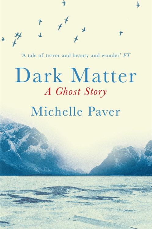 Dark Matter (MICHELLE PAVER)