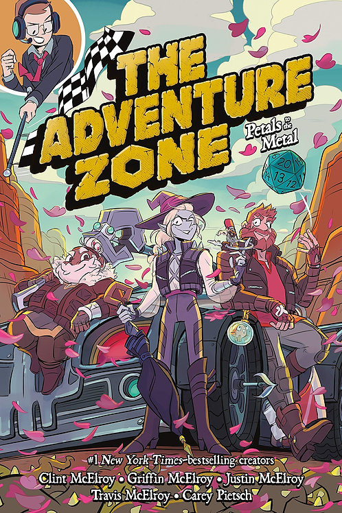 The Adventure Zone Book 3: Petals To The Metal (The McElroy's& Carey Pietsch)