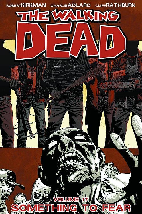 The Walking Dead Vol17: Something To Fear (Robert Kirkman &Charlie Adlard)