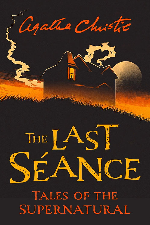 The Last Seance: Tales Of The Supernatural (Agatha Christie)