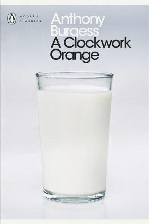 A Clockwork Orange (Anthony Burgess)