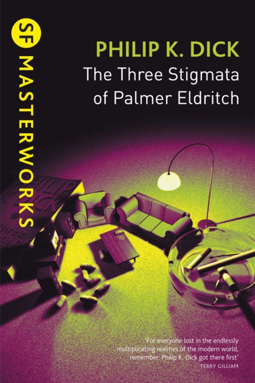 The Three Stigmata Of Palmer Eldritch (PHILIP K. DICK)