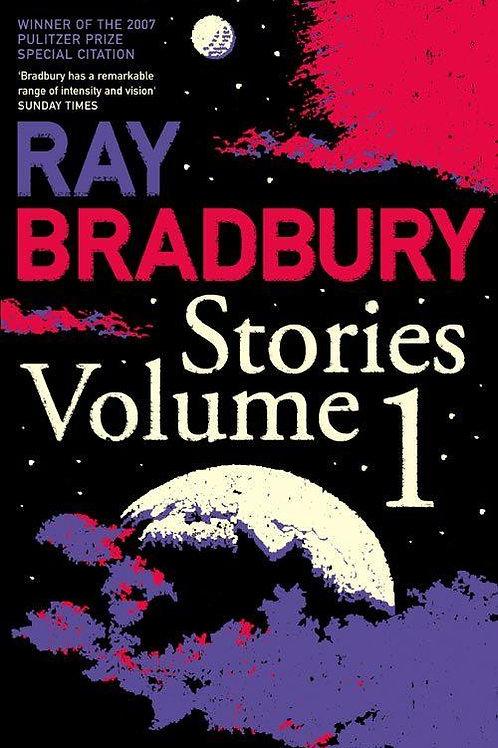 Ray Bradbury Stories Volume 1 (Ray Bradbury)