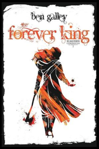 The Forever King (Ben Galley)